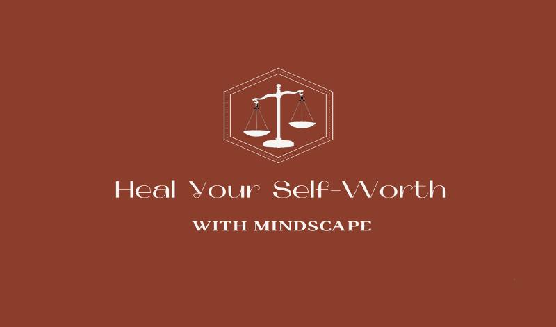 MindScape Alumni_Heal Heal Selfworth